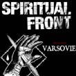 SPIRITUAL FRONT + VARSOVIE