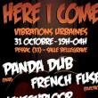 HERE I COME x VIBRATIONS URBAINES 2017: Panda dub, L'Entourloop..